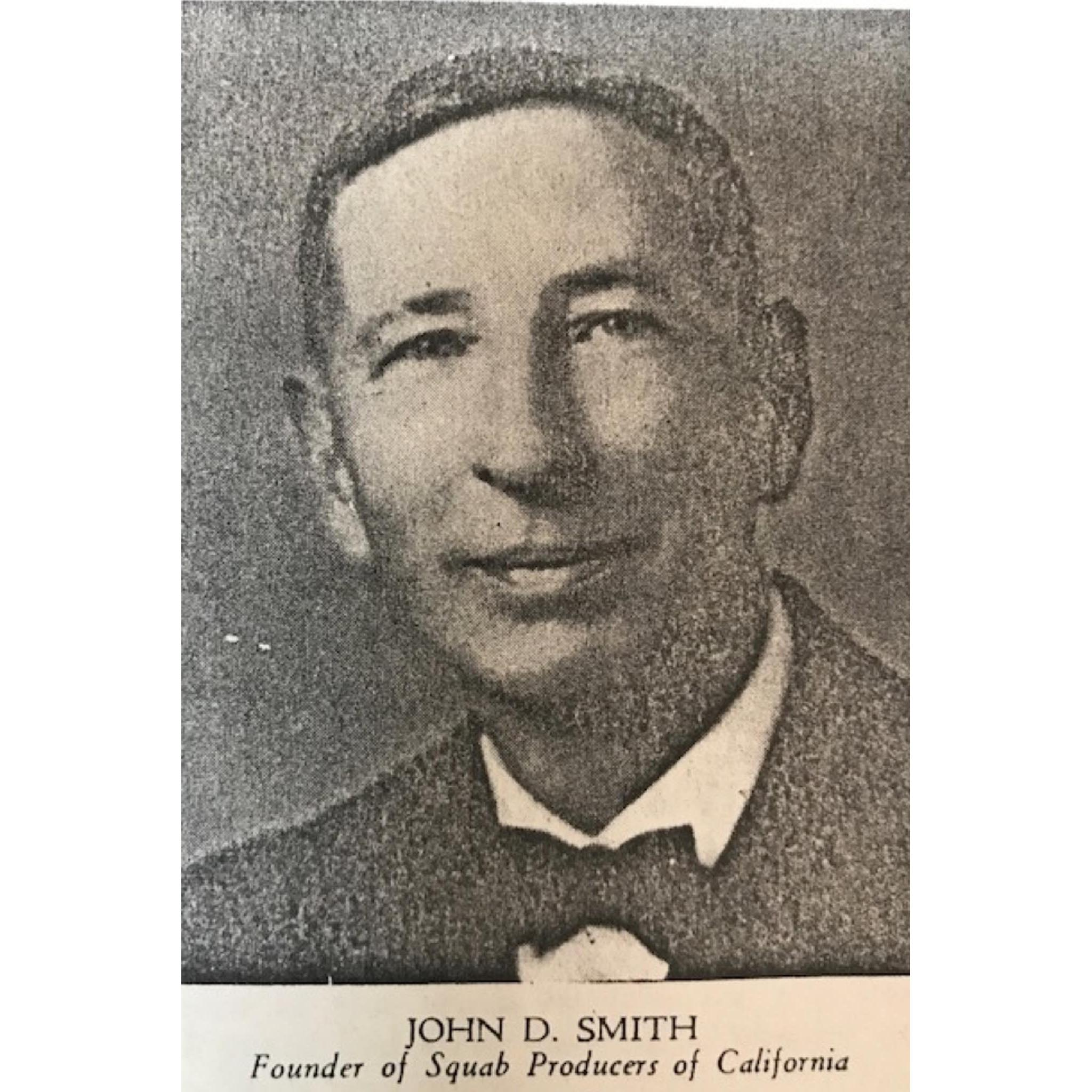 May 5th, 1943. John D. Smith organized members and formed the Squab Producers of California Cooperative.
